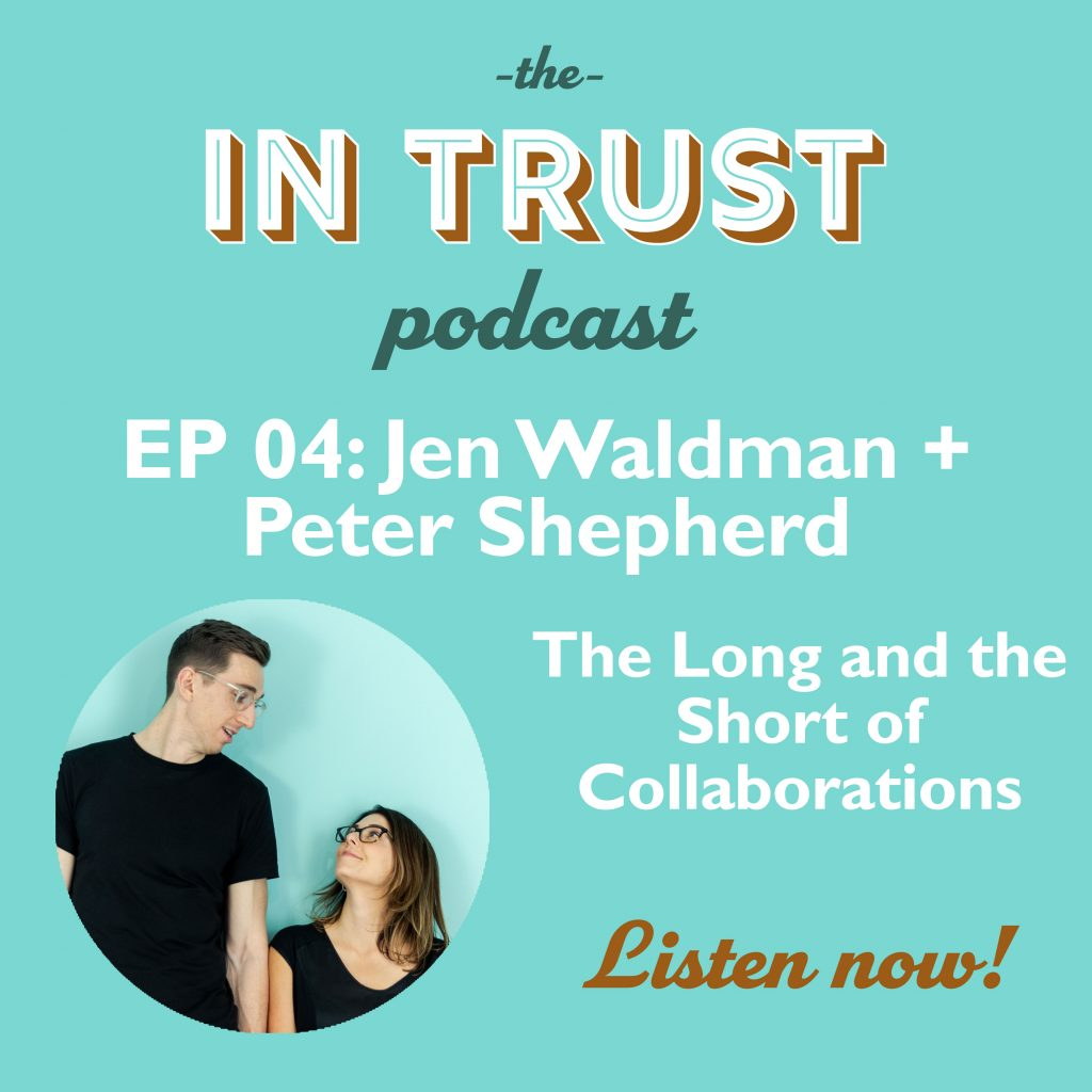 In Trust podcast episode art for EP 04 The long and the short of collaboration - Interview with Jen Waldman and Peter Shepherd