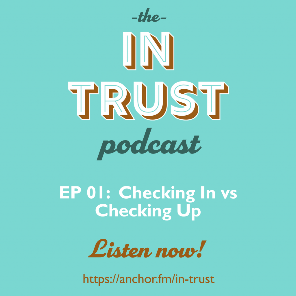 Episode art for the In Trust podcast Episode 1 - Checking in or checking up?