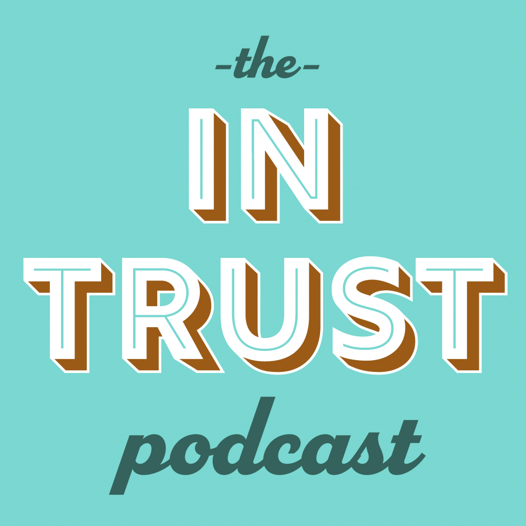 an image of the text the in trust podcast