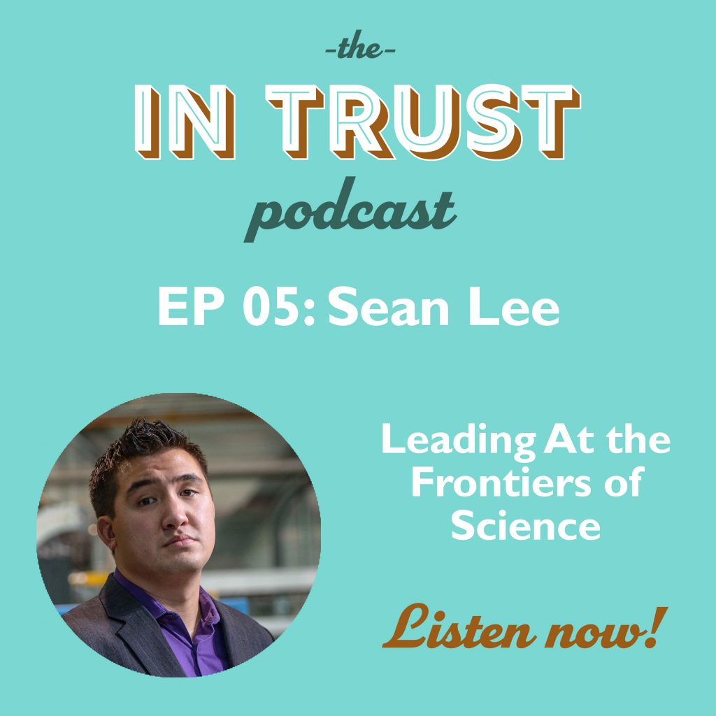 Episode 05: Leading at the Frontiers of Science with Sean Lee