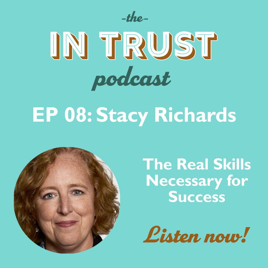 Art for In Trust EP 08: Interview with Stacy Richards - The Real Skills Needed for Success
