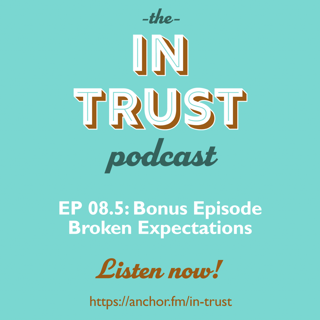 In Trust EP 08.5 - Bonus episode - Broken Expectations