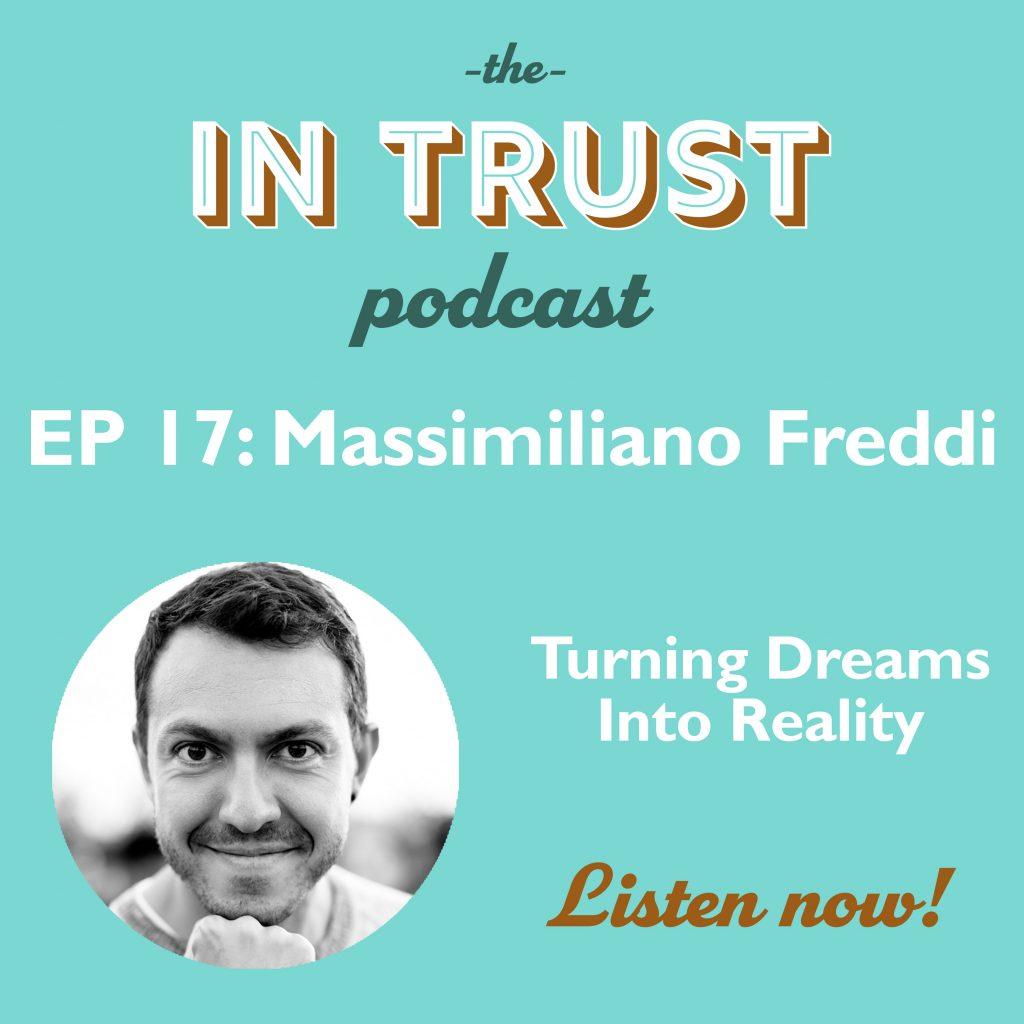 Episode art for In Trust podcast EP 17: Interview with Massimiliano Freddi on Turning Dreams Into Reality