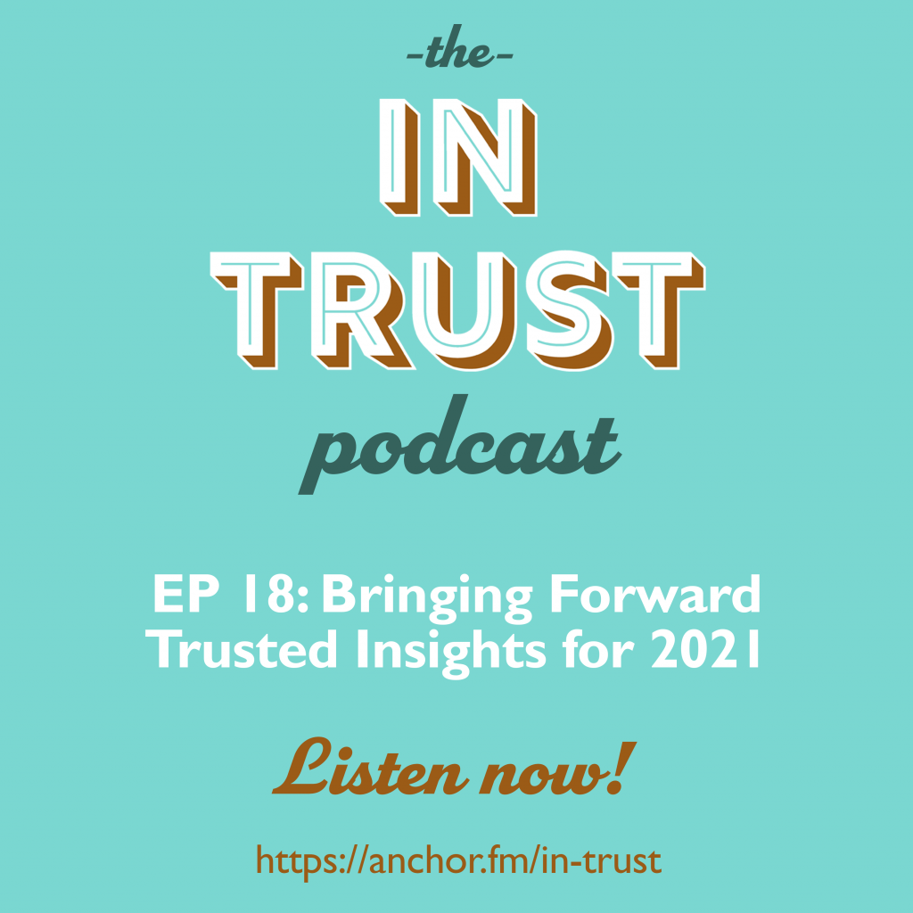 Podcast episode art for In Trust podcast EP 18: Bringing Forward Trusted Insights for 2021