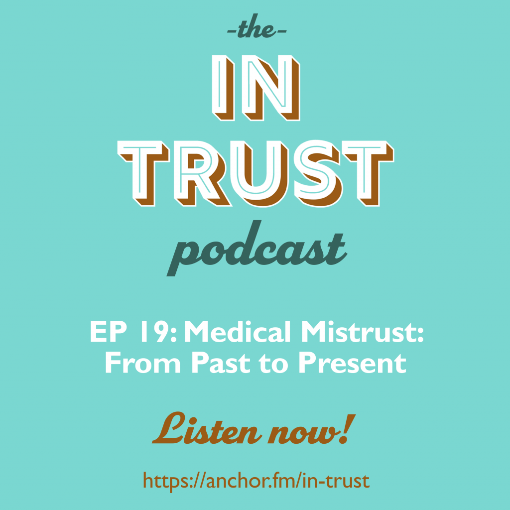 Podcast episode art for In Trust podcast EP 19: Medical Mistrust From Past To Present