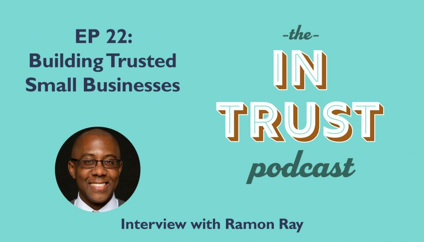 In Trust podcast EP 22: Interview with Ramon Ray on Building Trusted Small Businesses