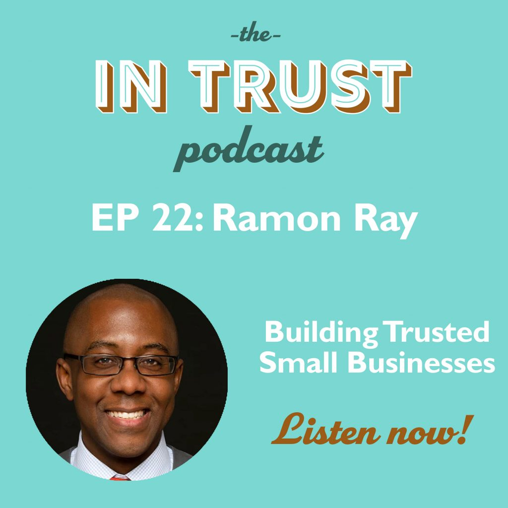 Podcast episode art for In Trust podcast EP 22: Interview with Ramon Ray on Building Trusted Small Businesses
