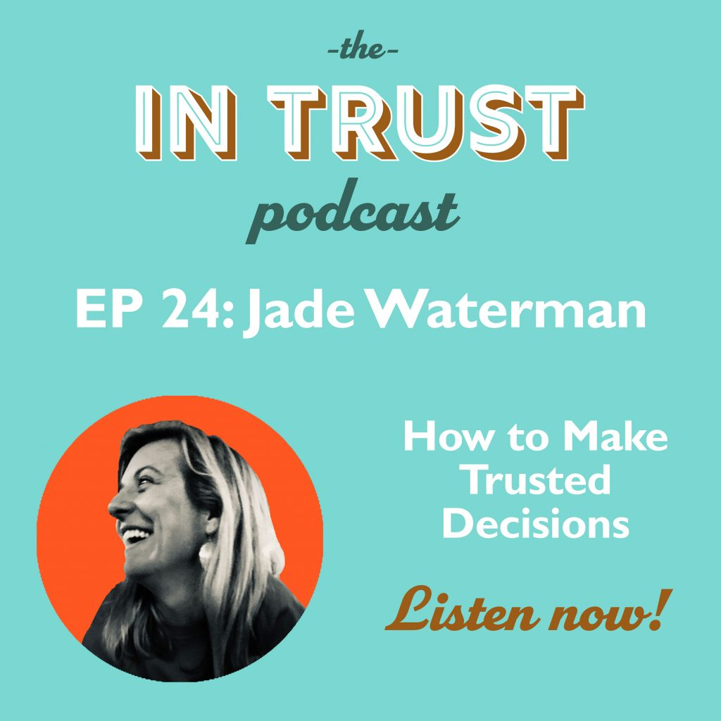 Podcast art for In Trust podcast EP 24: Interview with Jade Waterman on Making Trusted Decisions