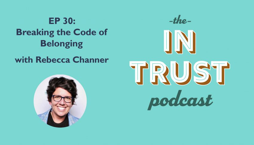In Trust podcast EP 30: Breaking the Code of Belonging with Rebecca Channer