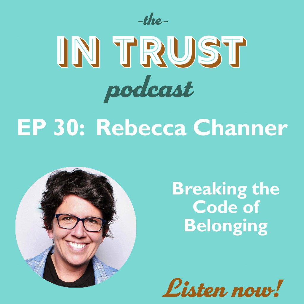 Episode art for In Trust podcast EP 30: Breaking the Belonging Code with Rebecca Channer