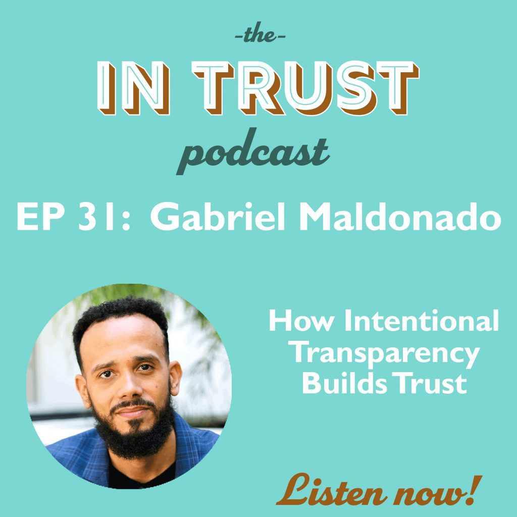 Episode art for In Trust podcast EP 31: How Intentional Transparency Builds Trust with Gabriel Maldonado