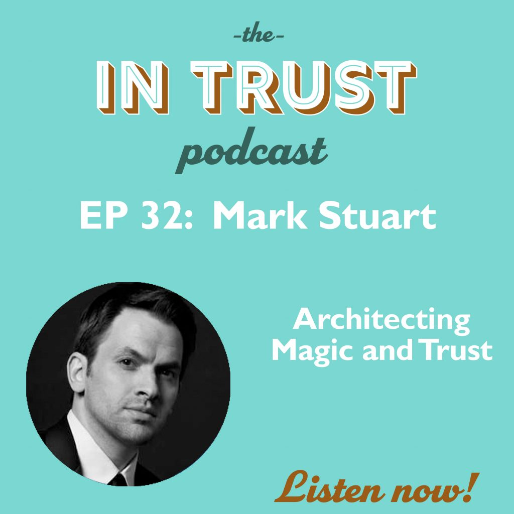 Episode art for In Trust EP 32: Architecting Magic and Trust with Mark Stuart