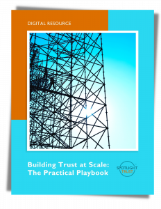 Building Trust at Scale: The Practical Playbook by Spotlight Trust