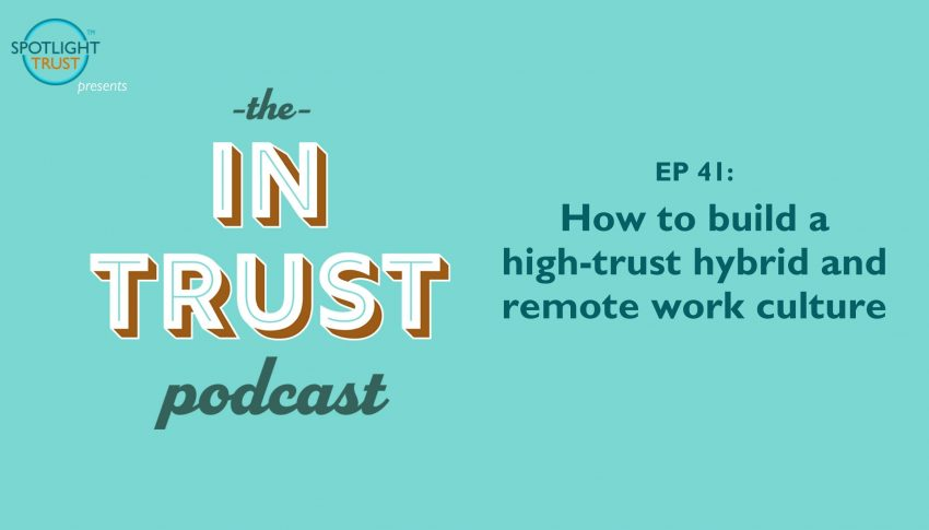 How to build a high-trust hybrid and remote work culture