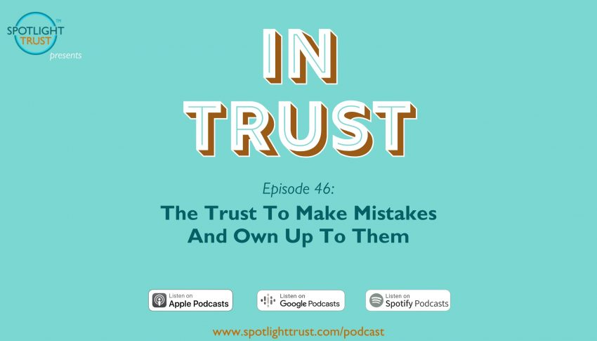 The Trust To Make Mistakes And Own Up To Them