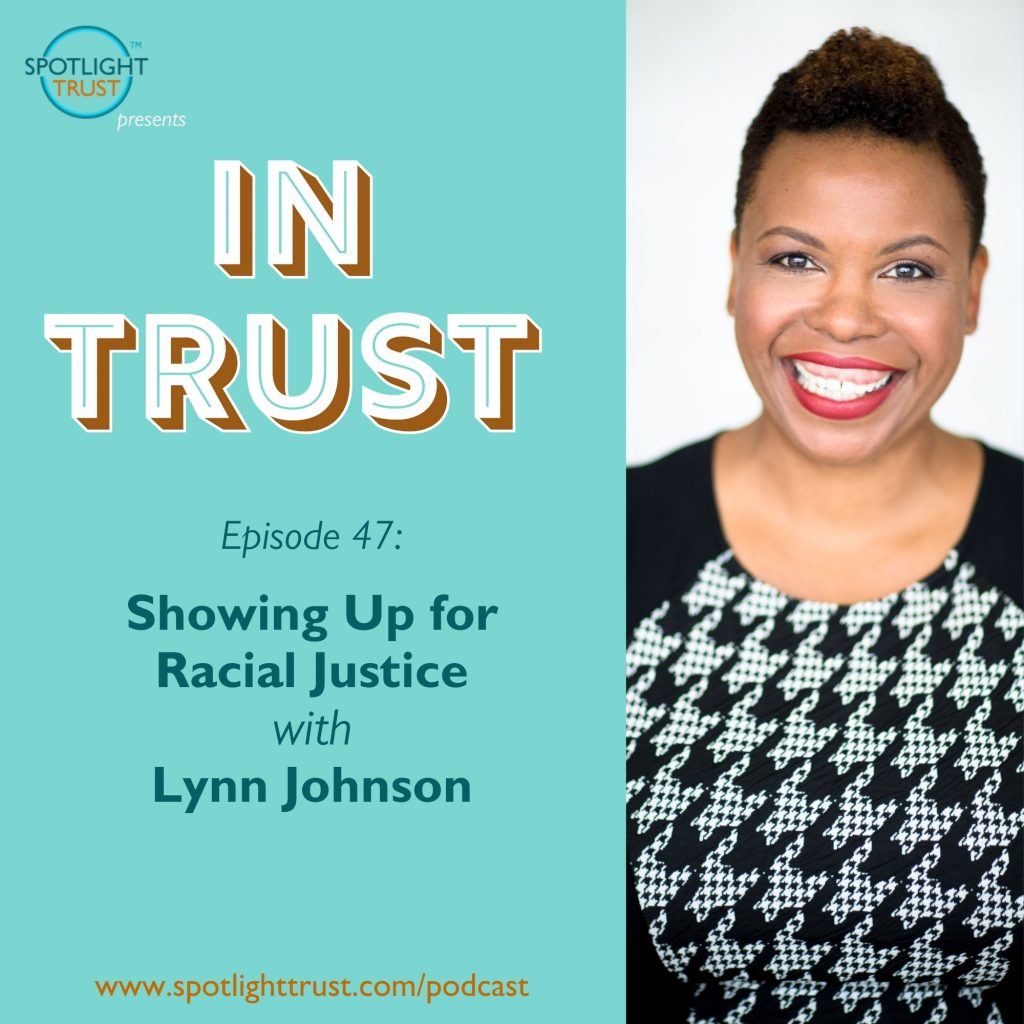 Episode art for In Trust EP 47: Showing Up for Racial Justice with Lynn Johnson