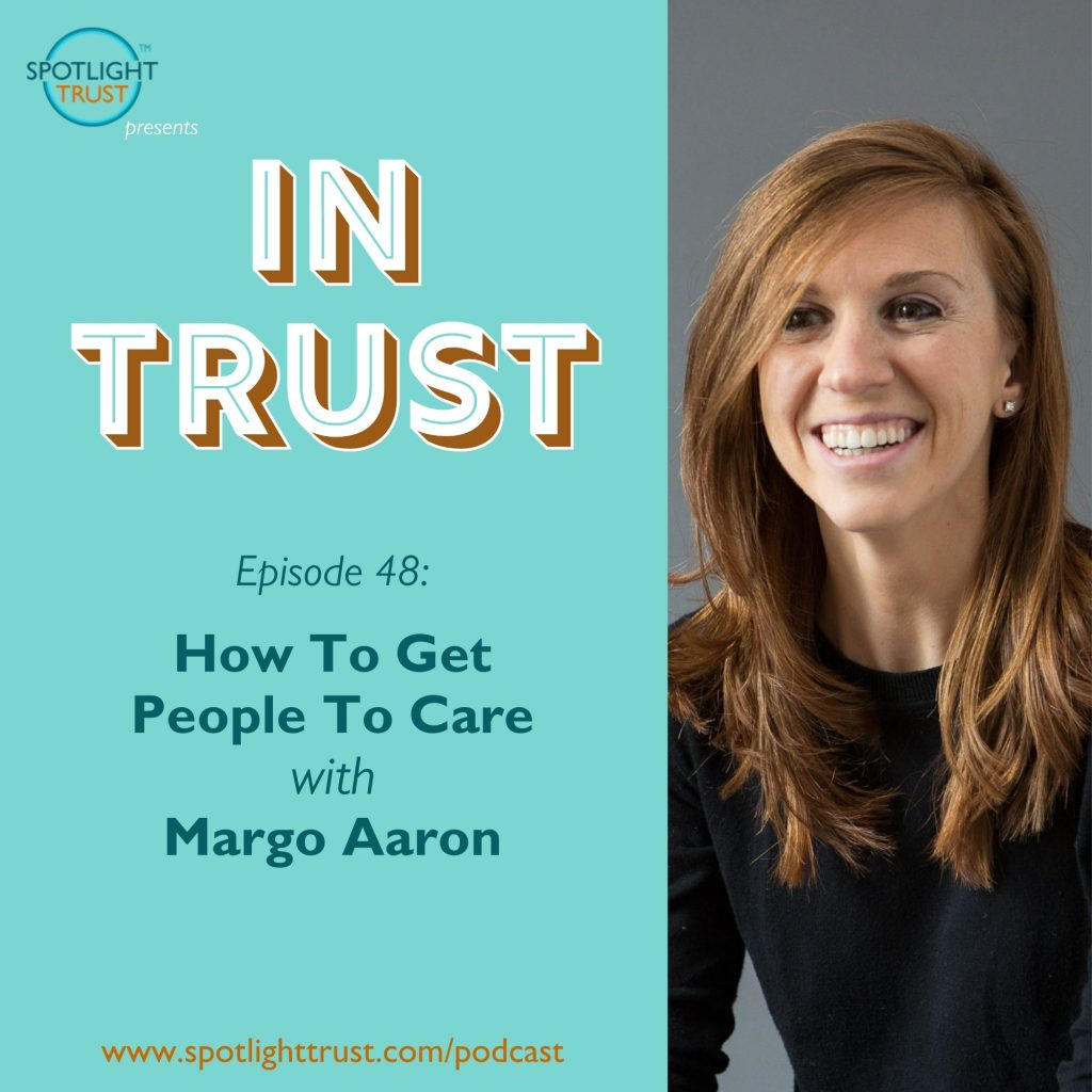 Episode art for In Trust EP48: How To Get People To Care with Margo Aaron
