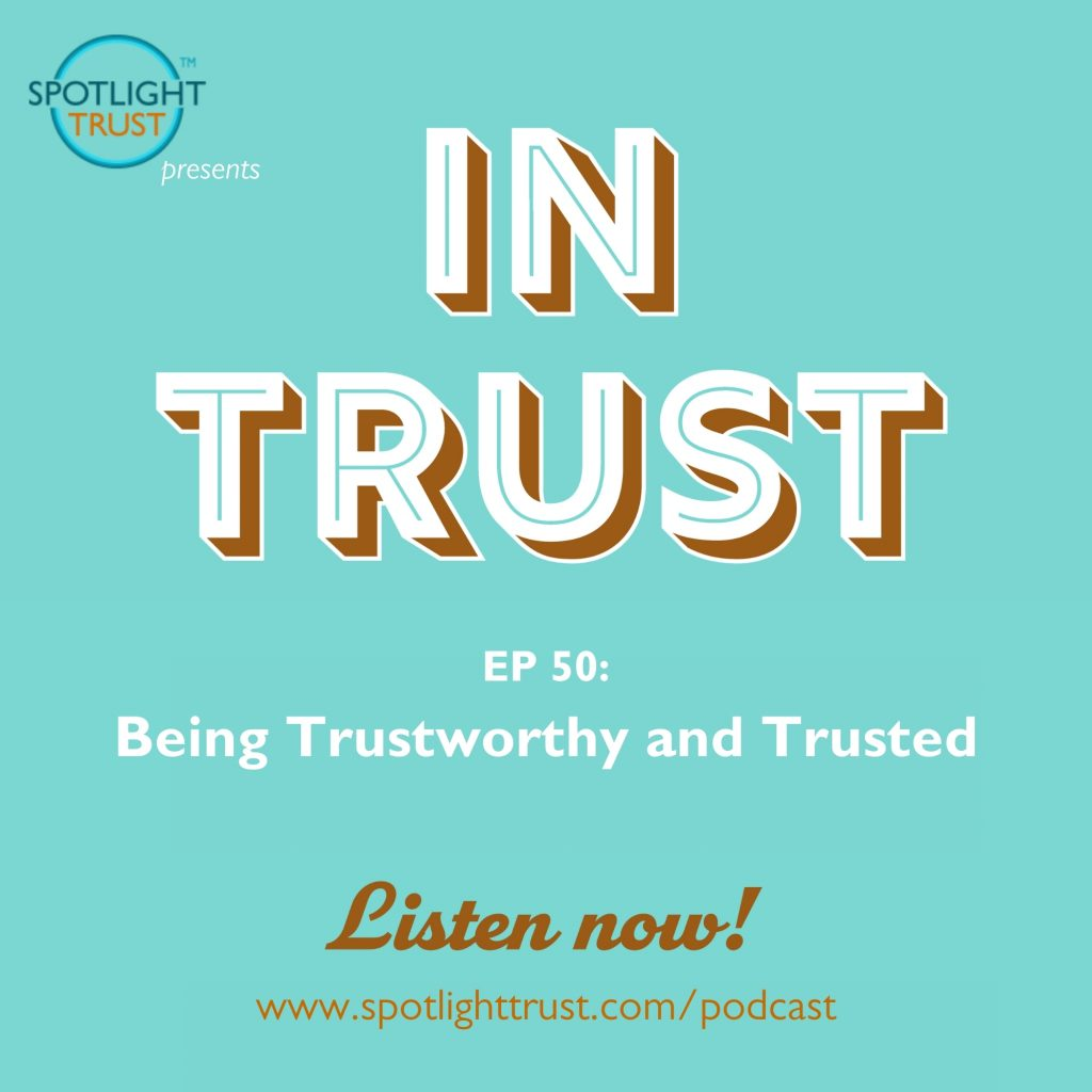 Episode art for In Trust podcast EP 50: Being Trustworthy and Trusted